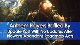 Anthem Players Baffled By Update Post With No Updates After Bioware Abandons Roadmap Acts