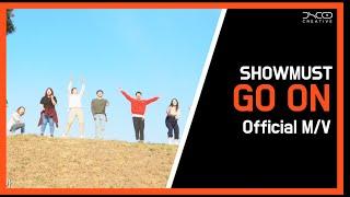 SHOWMUST 쇼머스트 - GO ON [Official Music Video]