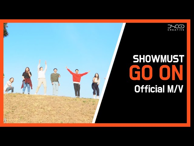 SHOWMUST 쇼머스트 - GO ON [Official Music Video]