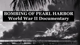 BOMBING OF PEARL HARBOR | World War Two Documentary Video | WW2 Military History