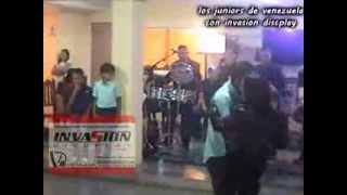 LOS JUNIORS DE VENEZUELA INCONDICIONAL CON INVASION DISCPLAY