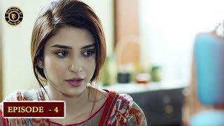 Kaisa Hai Naseeban Episode 4 - Top Pakistani Drama