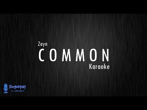 ZAYN - Common Karaoke + Lyrics (Semi-Original Karaoke)