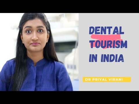 DENTAL TOURISM IN INDIA - EXPLAINED BY DENTIST IN INDIA
