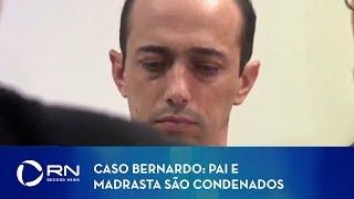 Pai e madrasta são condenados por morte de Bernardo