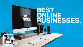 10 BEST BUSINESSES You Can Start ONLINE