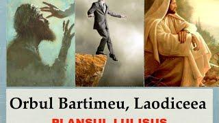 Orbul Bartimeu, Laodicea, ISUS PLANGE