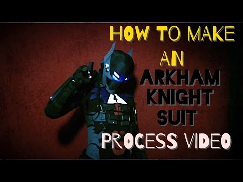 How to Make An Arkham Knight Costume - Process Video