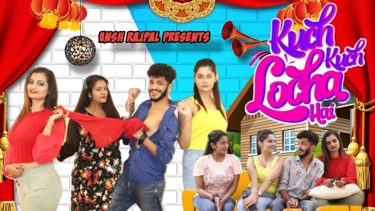 Kuch Kuch Locha Hai - Tum nahi samjoge #anshrajpal
