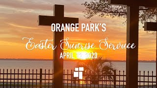 Orange Park Easter Sunrise Service - April 12, 2020