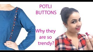 POTLI BUTTONS- EVERYTHING YOU SHOULD KNOW ABOUT THESE TRENDY BUTTONS ( In Hindi)