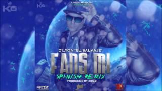 "D'Lyon ""El Salvaje""-Fans Mi (Spanish Remix)"