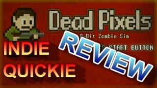 Indie Quickie Review: Dead Pixels