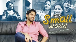 Our Small World - The Beauty Of A Middle Class Family Ft. Akkineni Naga Chaitanya | Chai Bisket