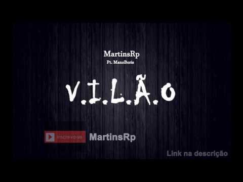 MartinsRp  V.I.L.Ã.O Part. ManoBoris Prod. Fac Tual Clã