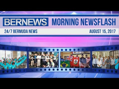 Bernews Morning Newsflash For Tuesday August 15, 2017