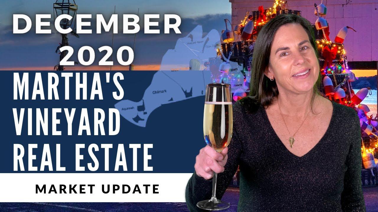 Martha's Vineyard Real Estate Market Update - December 2020