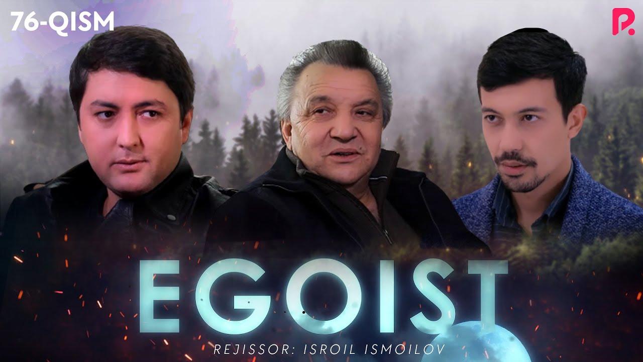 Egoist (o'zbek serial) | Эгоист (узбек сериал) 76-qism