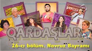 Qardaşlar - Novruz Bayramı (26-cı bölüm)