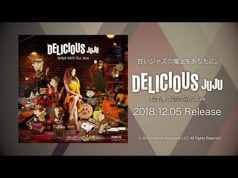 JUJU 12.5 Release JAZZ AL「DELICIOUS 〜JUJU's JAZZ 3rd Dish〜」SPOT MOVIE