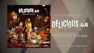 JUJU 12.5 Release JAZZ AL「DELICIOUS 〜JUJU's JAZZ 3rd Dish〜」SPOT MOVIE