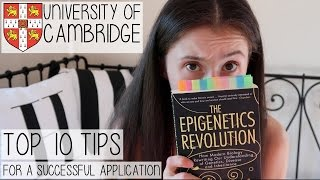 MY TOP 10 TIPS FOR MAKING A SUCCESSFUL APPLICATION TO CAMBRIDGE UNIVERSITY | MY EXPERIENCE & ADVICE