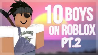 top 10 boys you see everyday in ROBLOX... pt.2