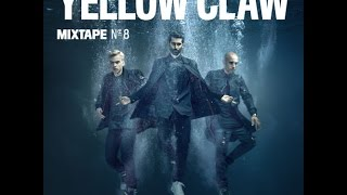 YELLOW CLAW MIXTAPE #8 (HD & DOWNLOAD)