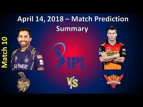 Kolkata Knight Riders Vs Sun Risers Hyderabad Match Prediction | IPL 10th Match April 14th 2018