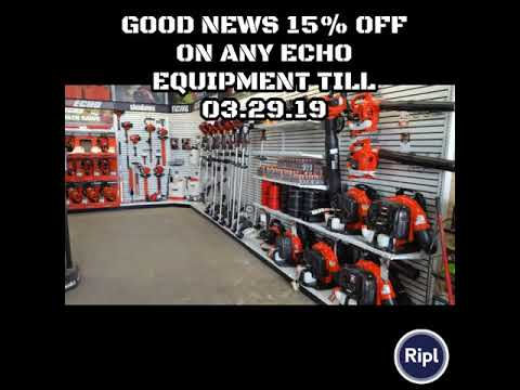 Good news 15% Off on any echo equipment till 03.29.19