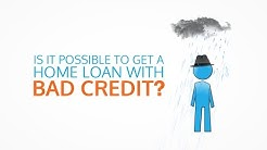 How Can I Get A Home Loan With Bad Credit?