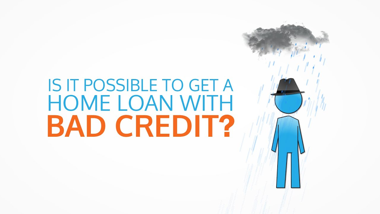 Get A Loan With Bad Credit >> How Can I Get A Home Loan With Bad Credit Youtube