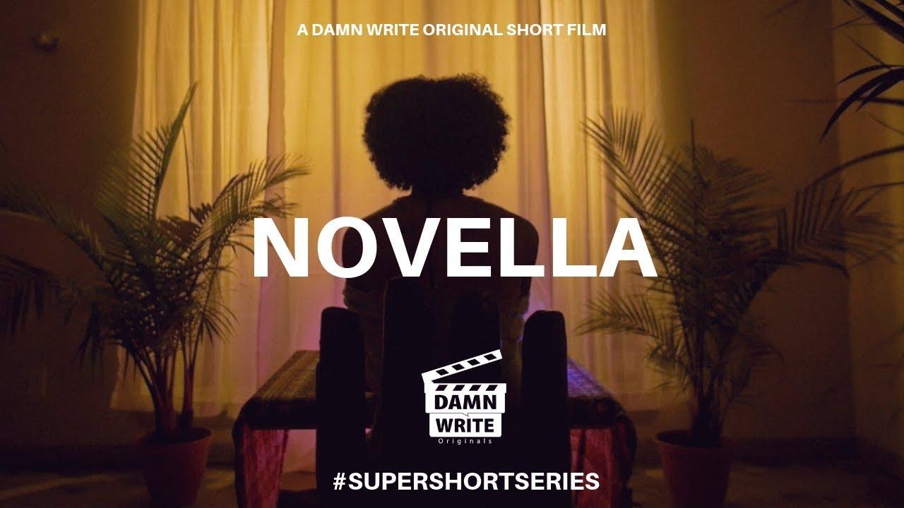 NOVELLA   A DAMN WRITE ORIGINAL SHORT FILM #SUPERSHORTSERIES