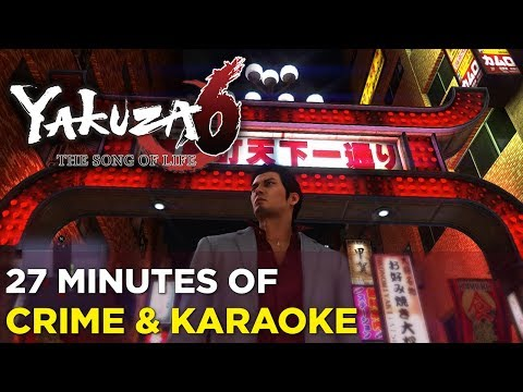 Karaoke, Arcade Classics, and Crimes in YAKUZA 6 — 27 Minutes of Gameplay With the Devs