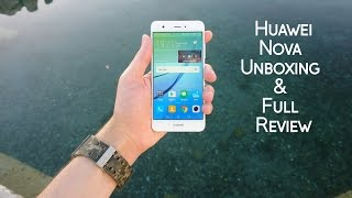Huawei Nova Unboxing and Full Review