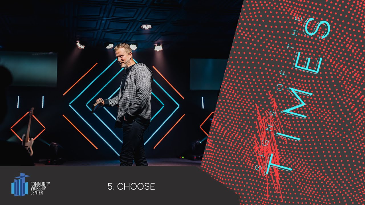 Choose | Signs of the Times | Pastor Keith Deal