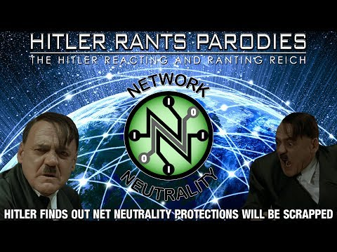 Hitler finds out net neutrality protections will be scrapped