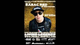 MAD MIC & CALIBUZ WAX - NO GOOD REMIX ft. SABAC RED