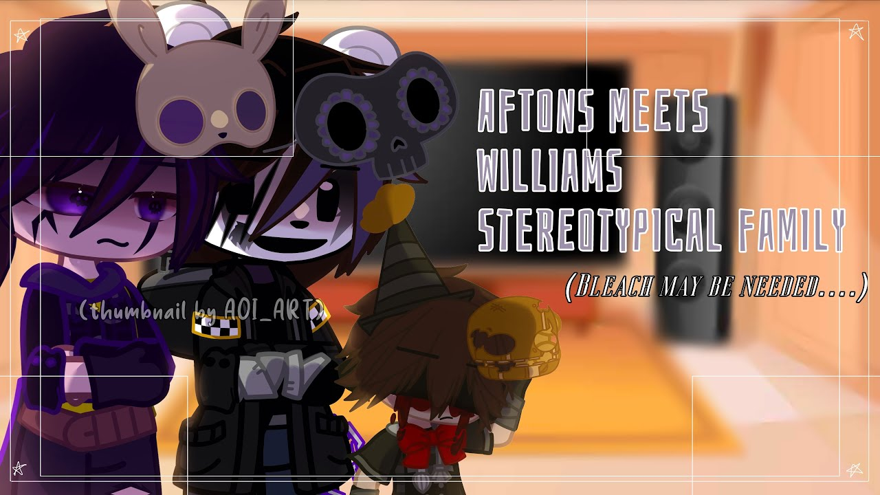 Download The Afton Family meet William's (Stereotypical) Family / Orginal? / Gacha Club / FNAF