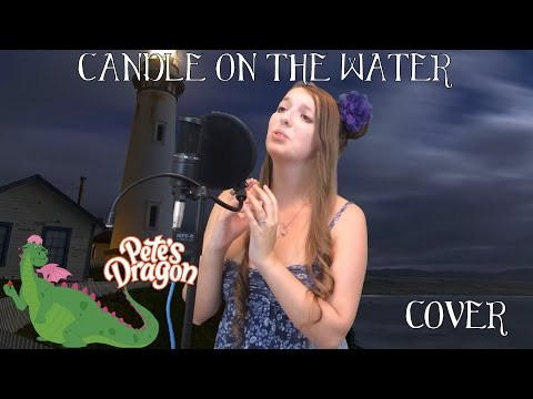 Pete's Dragon - Candle On The Water [Cover]