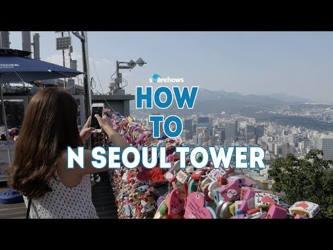 How to N seoul tower | HOW TO SEOUL