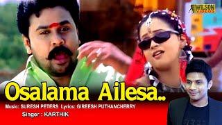 Osalama Ailesa Full Video Song | HD |  Dileep , Kavya Madhavan Movie Song