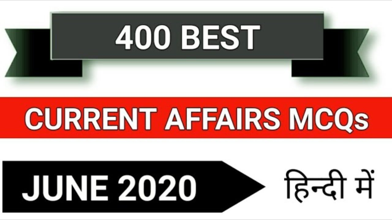 Best 400 June 2020 Current Affairs in Hindi Part 3   June Full Month Current Mcqs in Hindi  