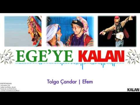 Tolga Çandar - Efem - [ Ege'ye Kalan © 2015 Kalan Müzik ]