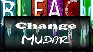 Repeat youtube video Change - Bleach/Miwa Full Legendas (Kanji, Romaji, Português)