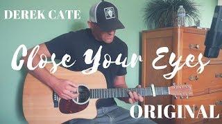 Close Your Eyes - Derek Cate (Original)