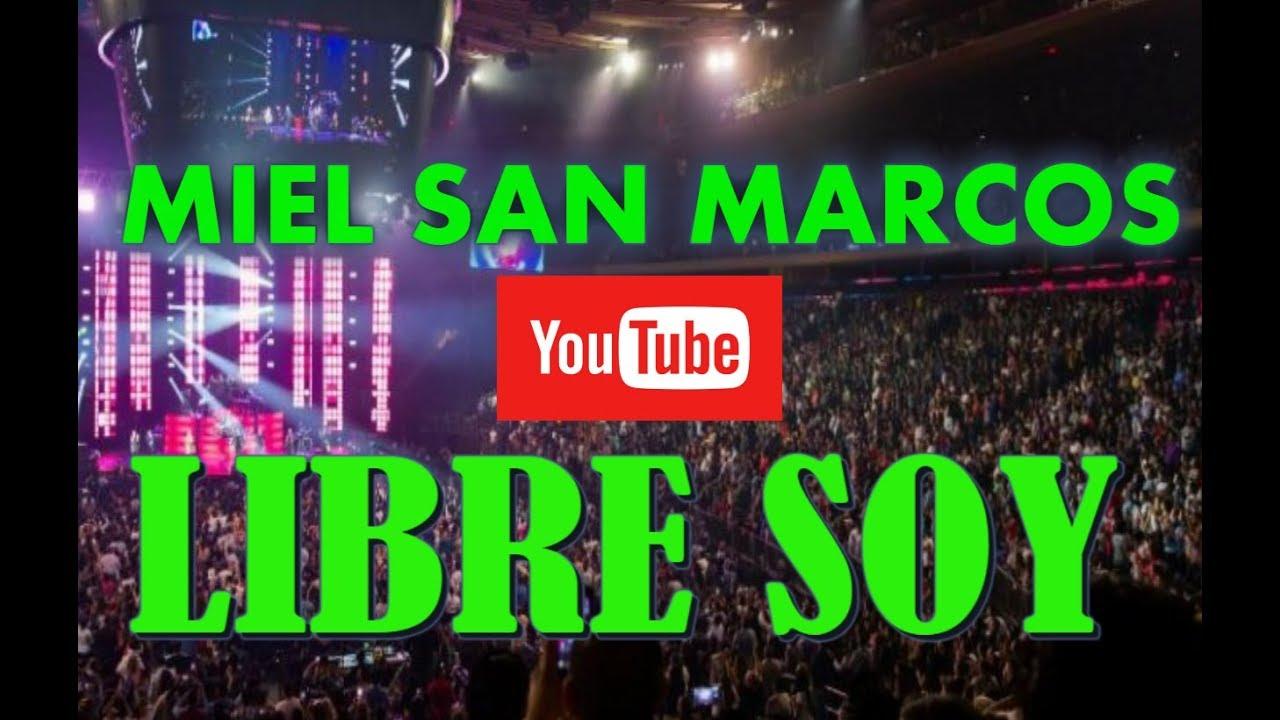 LIBRE SOY Miel San Marcos Pentecostes - YouTube