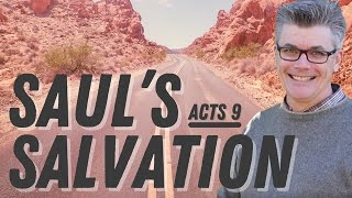"Acts 9 • ""Saul's Salvation"""