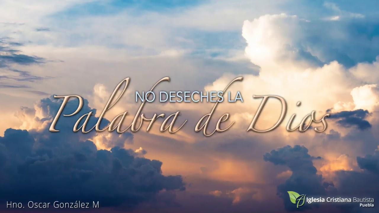 Video No Deseches La Palabra Dios Hermano Oscar González Por Hermano Oscar González Mosso Predicaciones En Mp3 Sermones Cristianos