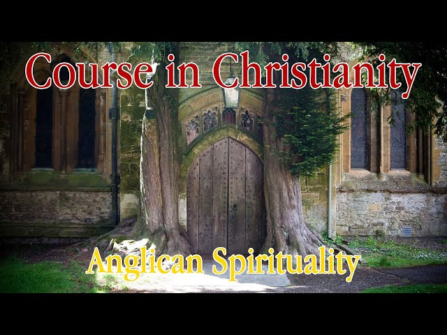 Course in Christianity - Anglican Spirituality